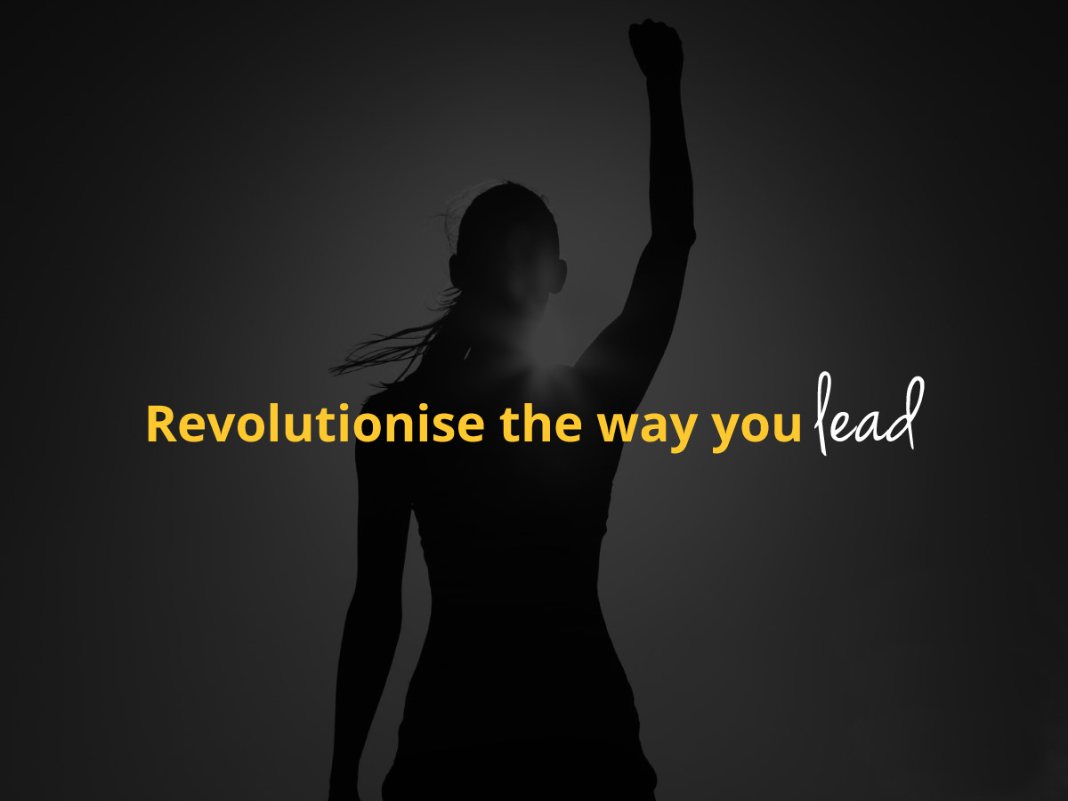 Revolutionise The Way You Lead