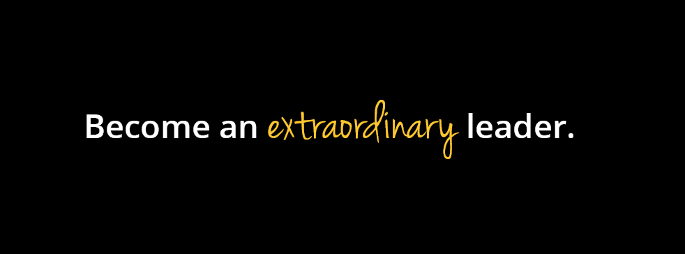 ELEVEN | Become an Extraordinary Leader