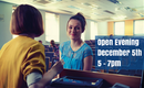 Open Evening December 5th 5 - 7pm